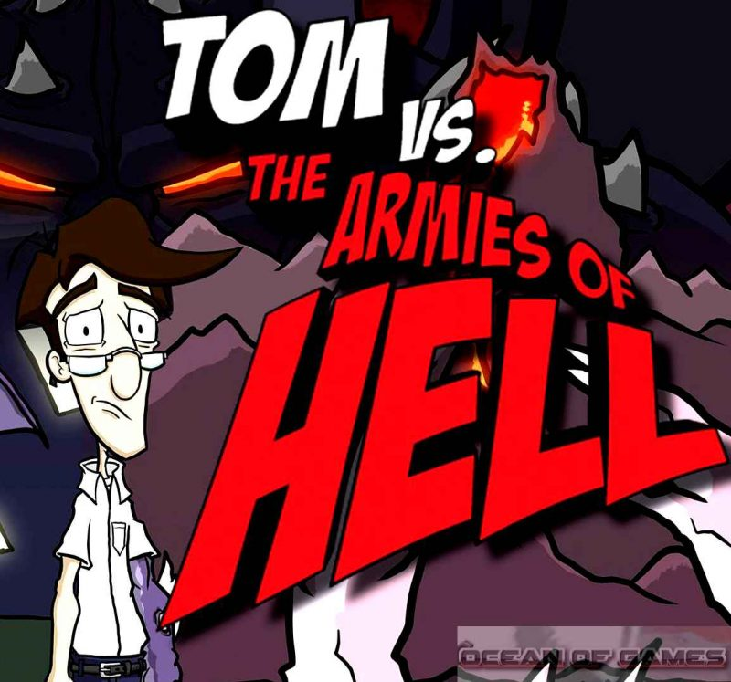 Tom vs. The Armies Of Hell Free Download