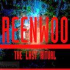 Greenwood the Last Ritual Free Download