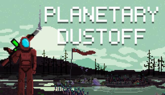 Planetary Dustoff PLAZA Free Download