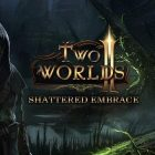Two Worlds II HD Shattered Embrace CODEX Free Download
