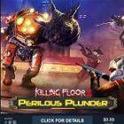 Killing Floor 2 Perilous Plunder Free Download
